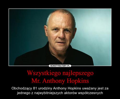 Wszystkiego najlepszego Mr. Anthony Hopkins