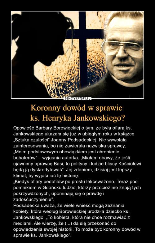 Koronny dowód w sprawie  ks. Henryka Jankowskiego?