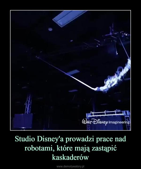 Studio Disney'a prowadzi prace nad robotami, które mają zastąpić kaskaderów –