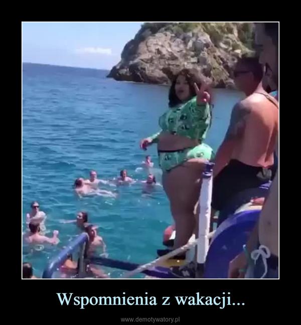 Wspomnienia z wakacji... –