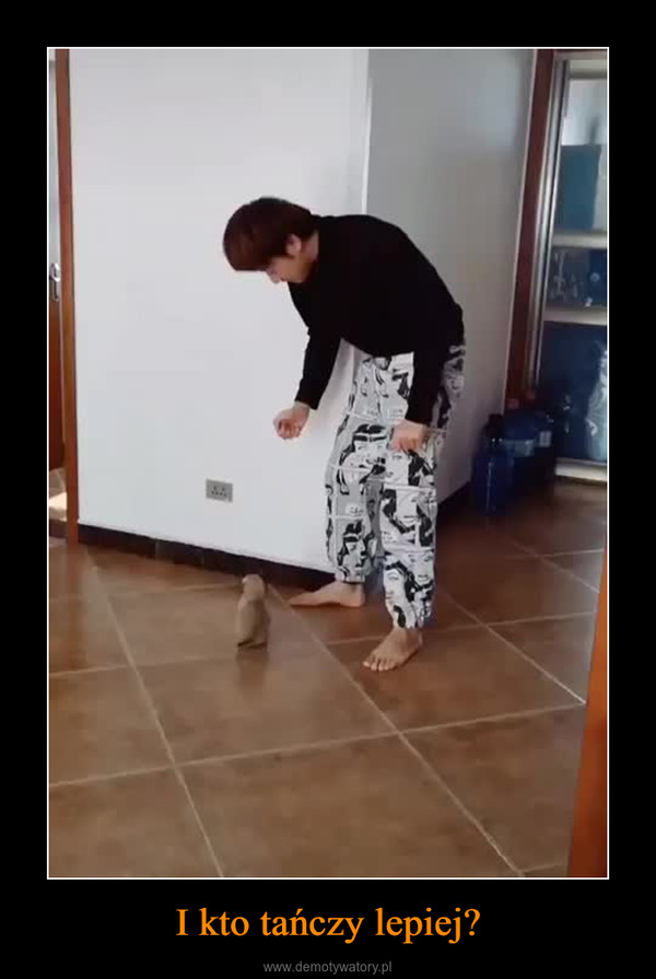 I kto tańczy lepiej? –