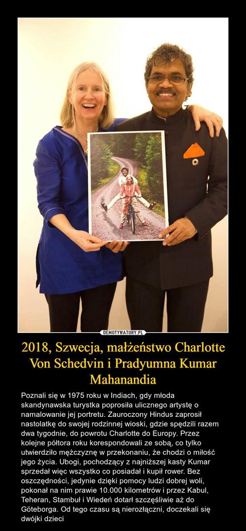 2018, Szwecja, małżeństwo Charlotte Von Schedvin i Pradyumna Kumar Mahanandia