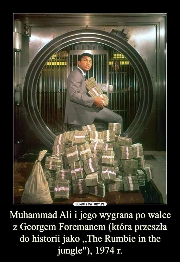 """Muhammad Ali i jego wygrana po walce z Georgem Foremanem (która przeszła do historii jako """"The Rumbie in the jungle""""), 1974 r. –"""