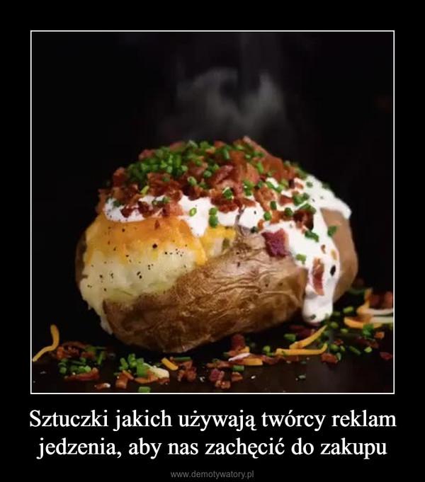 Sztuczki jakich używają twórcy reklam jedzenia, aby nas zachęcić do zakupu –