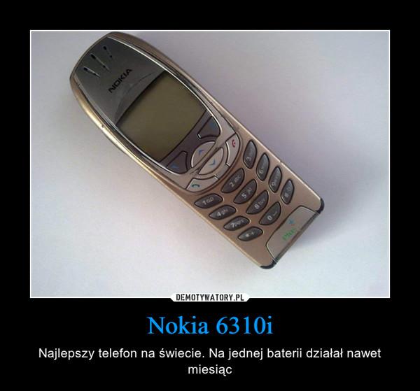 Nokia 6310i – Najlepszy telefon na świecie. Na jednej baterii działał nawet miesiąc