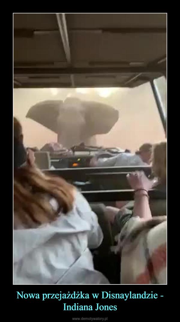 Nowa przejażdżka w Disnaylandzie - Indiana Jones –