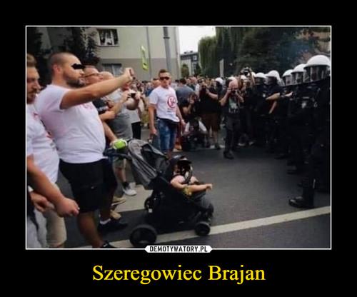 Szeregowiec Brajan