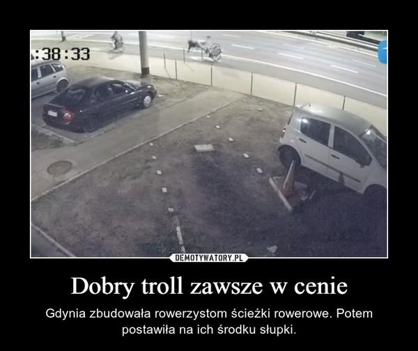 Dobry troll zawsze w cenie – Gdynia zbudowała rowerzystom ścieżki rowerowe. Potem postawiła na ich środku słupki.