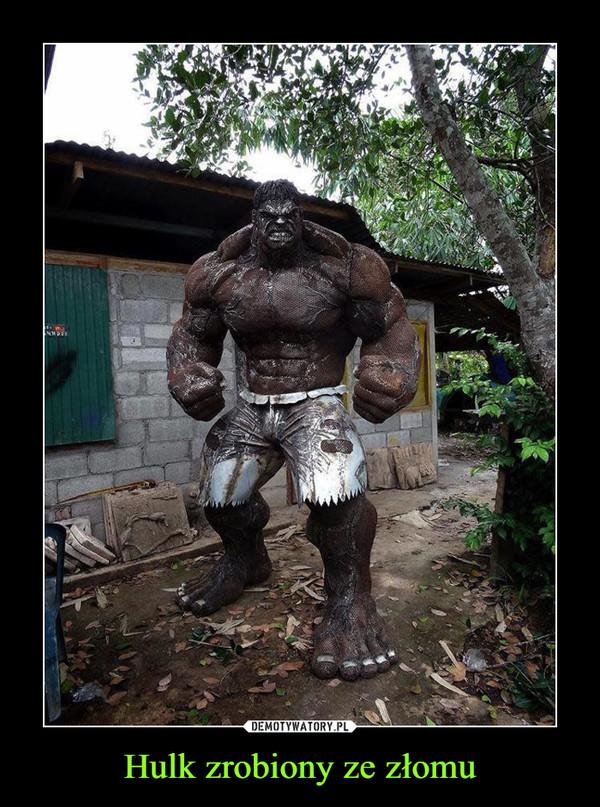 Hulk zrobiony ze złomu –