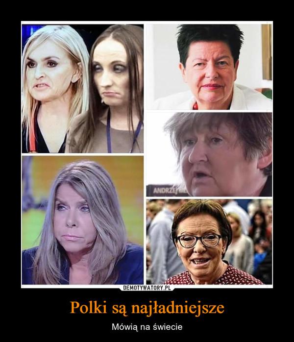 Polki są najładniejsze – Mówią na świecie