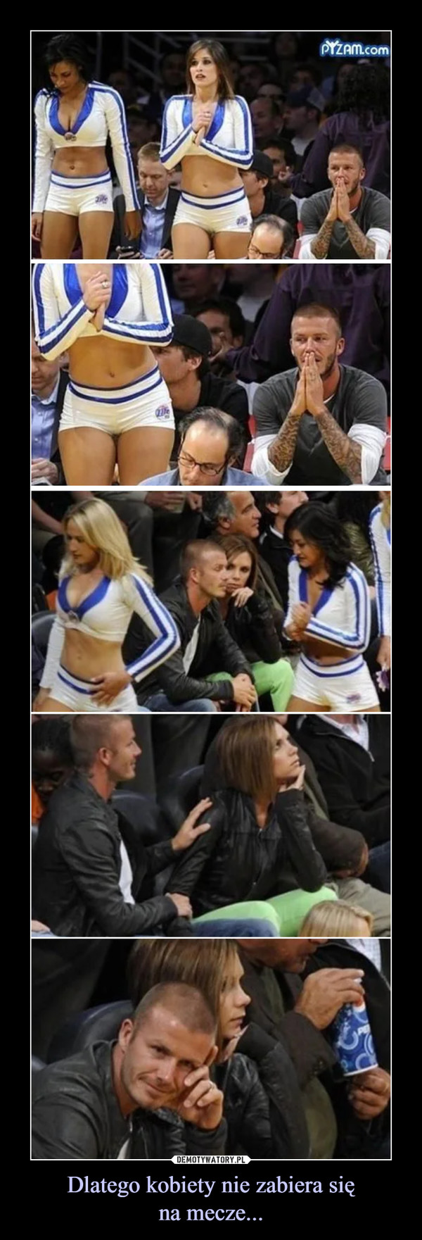 Dlatego kobiety nie zabiera sięna mecze... –