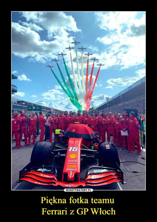 Piękna fotka teamu  Ferrari z GP Włoch