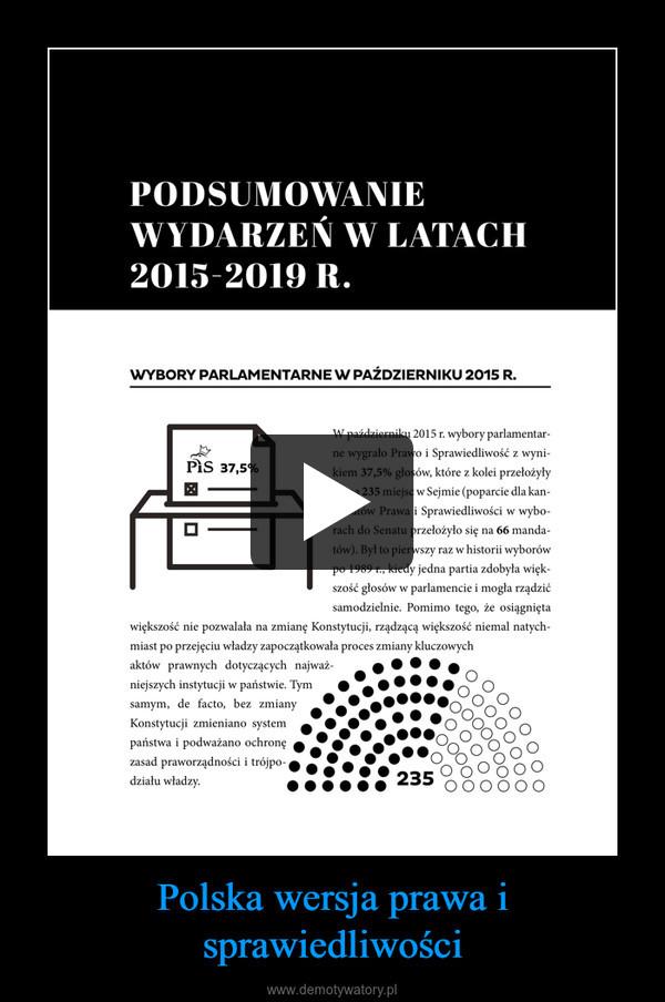 Polska wersja prawa i sprawiedliwości –