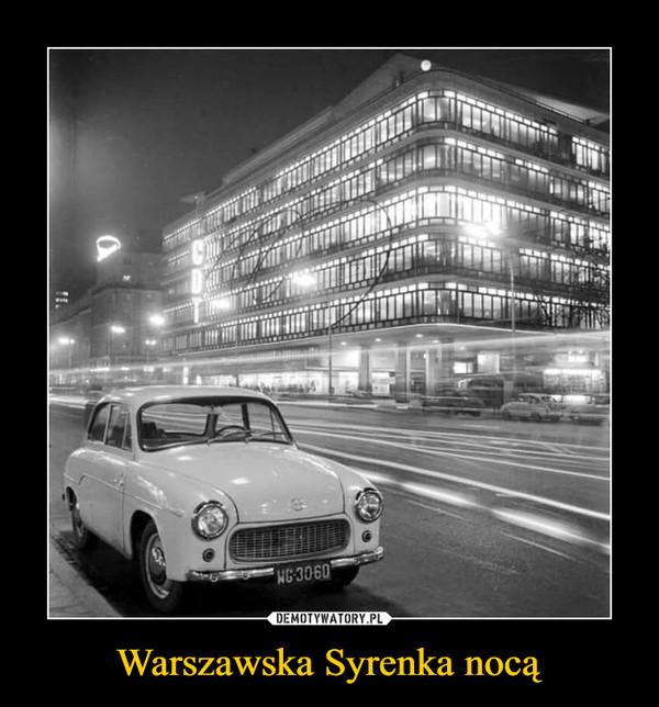 Warszawska Syrenka nocą –