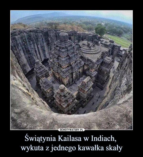 Świątynia Kailasa w Indiach, wykuta z jednego kawałka skały –