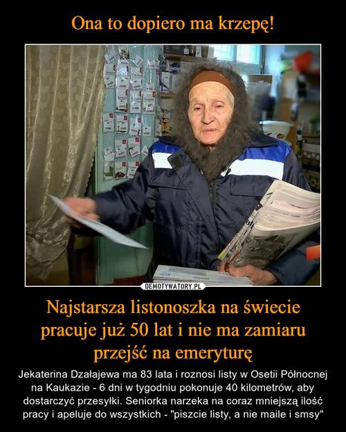 Ona to dopiero ma krzepę! Najstarsza listonoszka na świecie pracuje już 50 lat i nie ma zamiaru przejść na emeryturę