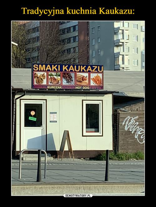 Tradycyjna kuchnia Kaukazu: