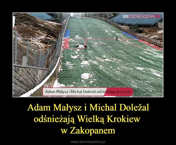 Adam Małysz i Michal Doležal odśnieżają Wielką Krokiew w Zakopanem –