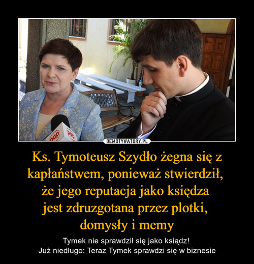 Ks. Tymoteusz Szydło żegna się z kapłaństwem, ponieważ stwierdził,  że jego reputacja jako księdza  jest zdruzgotana przez plotki,  domysły i memy