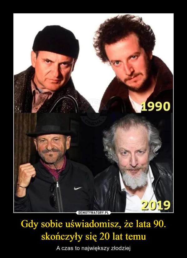 Gdy sobie uświadomisz, że lata 90. skończyły się 20 lat temu – A czas to największy złodziej 1990 2019