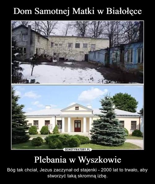 Dom Samotnej Matki w Białołęce Plebania w Wyszkowie