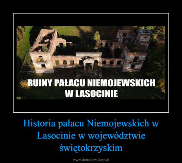 Historia pałacu Niemojewskich w Lasocinie w województwie świętokrzyskim –