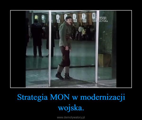 Strategia MON w modernizacji wojska. –