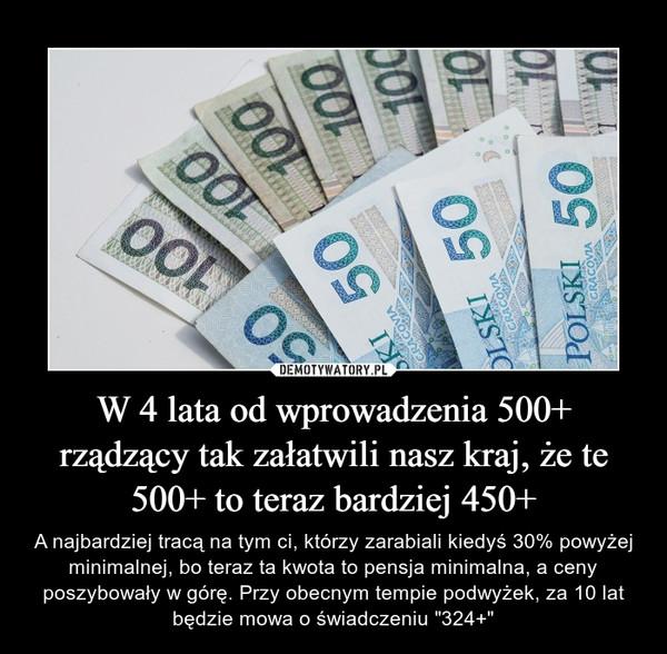 """W 4 lata od wprowadzenia 500+ rządzący tak załatwili nasz kraj, że te 500+ to teraz bardziej 450+ – A najbardziej tracą na tym ci, którzy zarabiali kiedyś 30% powyżej minimalnej, bo teraz ta kwota to pensja minimalna, a ceny poszybowały w górę. Przy obecnym tempie podwyżek, za 10 lat będzie mowa o świadczeniu """"324+"""""""