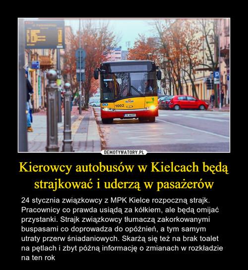 Kierowcy autobusów w Kielcach będą strajkować i uderzą w pasażerów