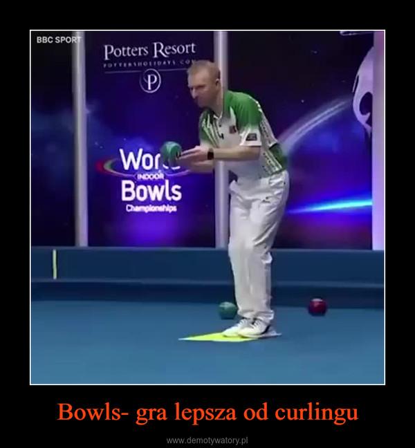 Bowls- gra lepsza od curlingu –