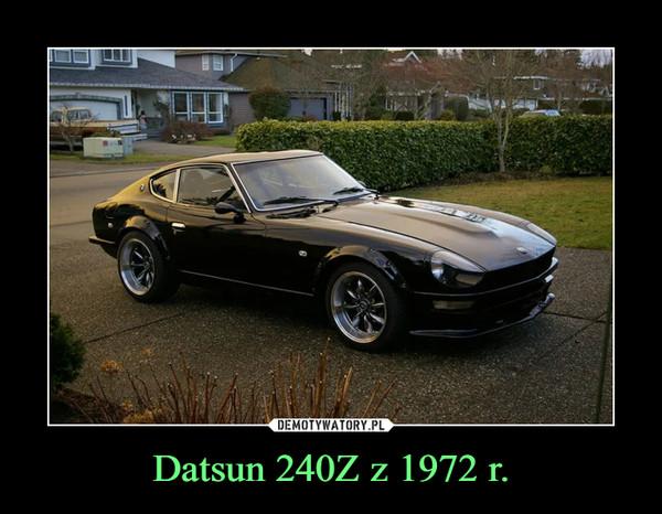Datsun 240Z z 1972 r. –