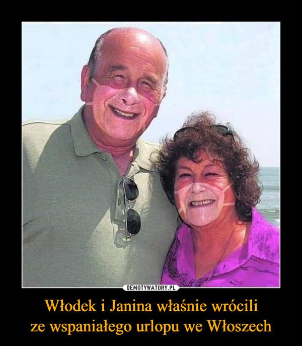 Włodek i Janina właśnie wrócilize wspaniałego urlopu we Włoszech –