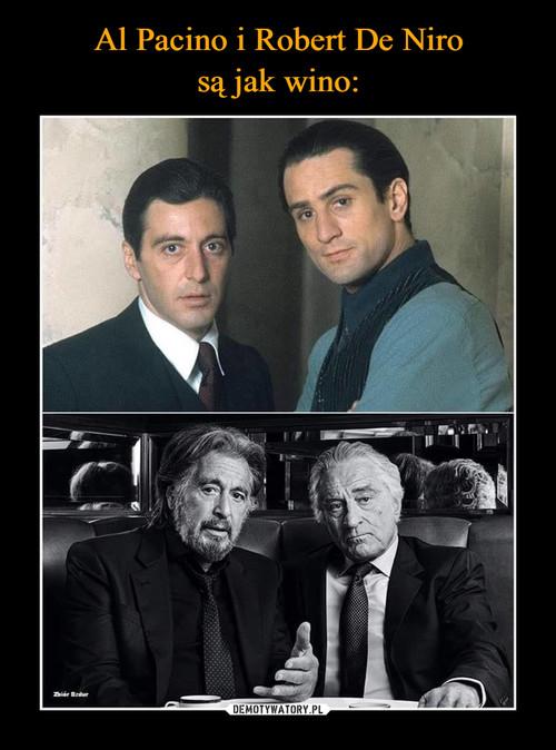 Al Pacino i Robert De Niro są jak wino: