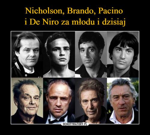 Nicholson, Brando, Pacino  i De Niro za młodu i dzisiaj
