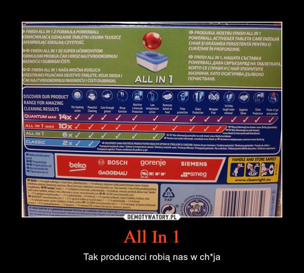 All In 1 – Tak producenci robią nas w ch*ja