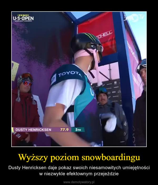 Wyższy poziom snowboardingu – Dusty Henricksen daje pokaz swoich niesamowitych umiejętności w niezwykle efektownym przejeździe