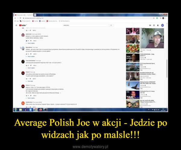 Average Polish Joe w akcji - Jedzie po widzach jak po malsle!!! –
