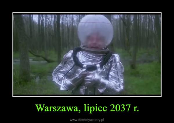 Warszawa, lipiec 2037 r. –