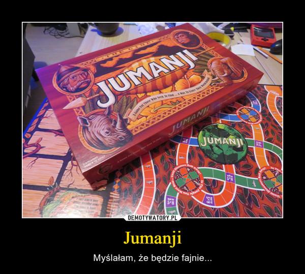 Jumanji – Myślałam, że będzie fajnie...