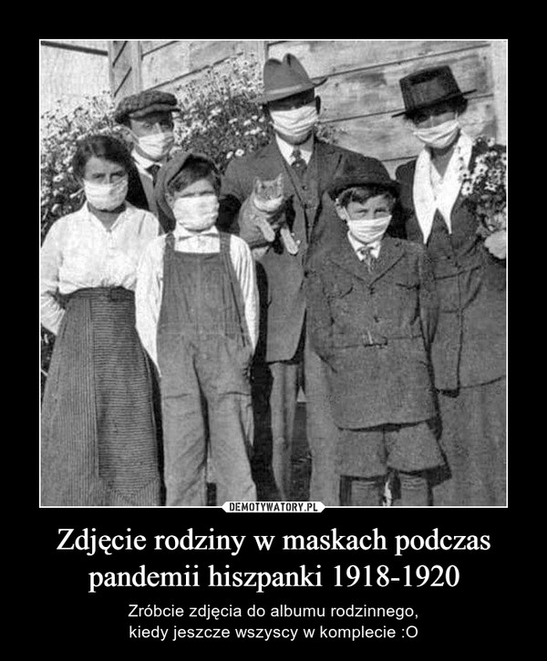 Zdjęcie rodziny w maskach podczas pandemii hiszpanki 1918-1920 – Zróbcie zdjęcia do albumu rodzinnego,kiedy jeszcze wszyscy w komplecie :O