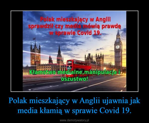 Polak mieszkający w Anglii ujawnia jak media kłamią w sprawie Covid 19. –