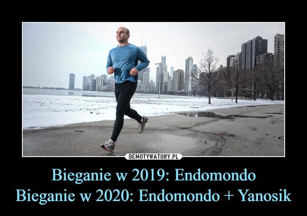 Bieganie w 2019: EndomondoBieganie w 2020: Endomondo + Yanosik –