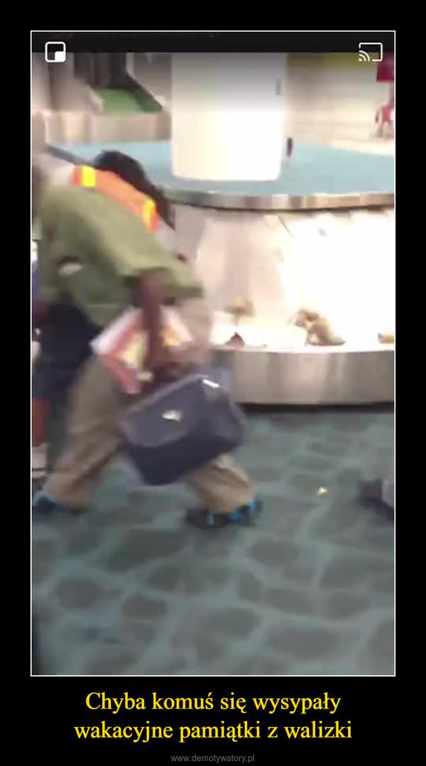 Chyba komuś się wysypaływakacyjne pamiątki z walizki –