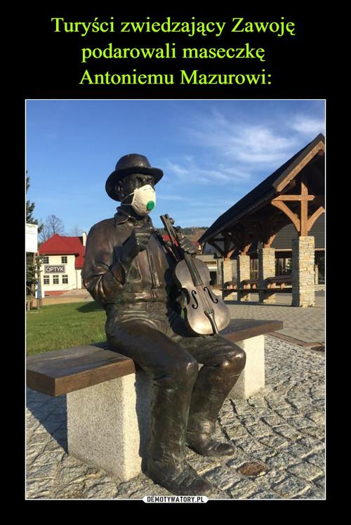 Turyści zwiedzający Zawoję  podarowali maseczkę  Antoniemu Mazurowi: