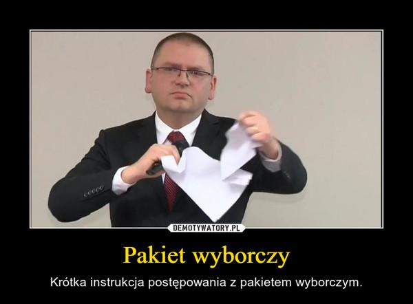 Pakiet wyborczy – Krótka instrukcja postępowania z pakietem wyborczym.