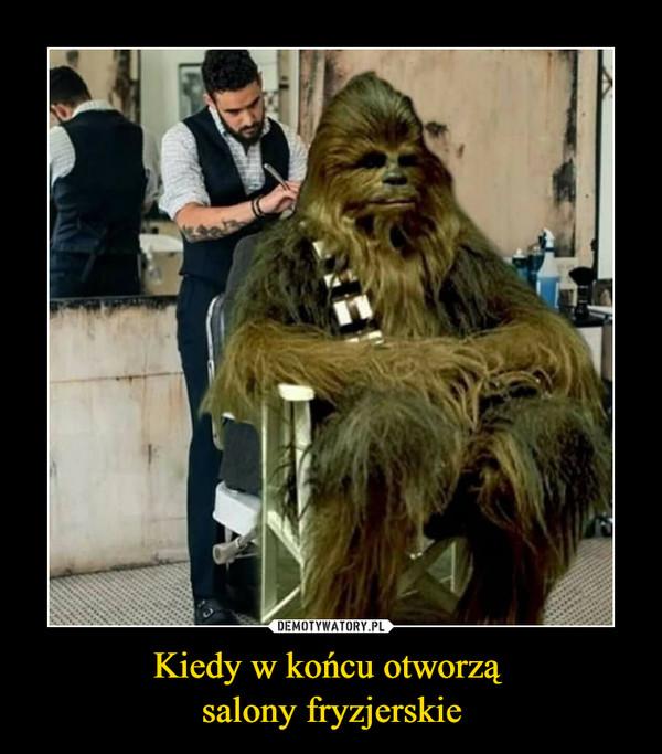 Kiedy w końcu otworzą salony fryzjerskie –