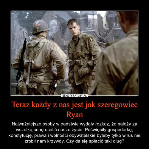 Teraz każdy z nas jest jak szeregowiec Ryan