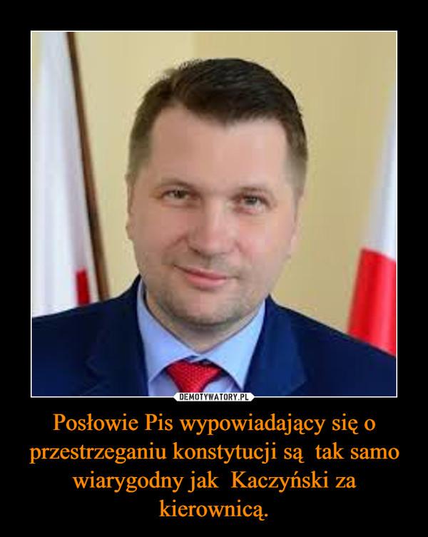 Posłowie Pis wypowiadający się o przestrzeganiu konstytucji są  tak samo wiarygodny jak  Kaczyński za kierownicą. –