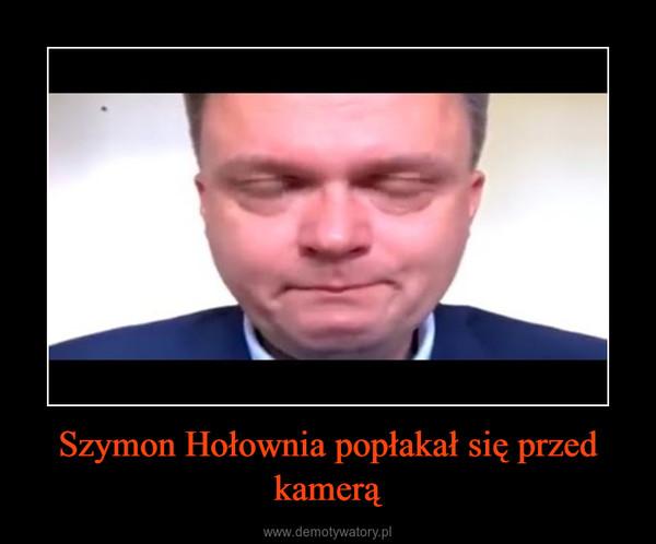 Szymon Hołownia popłakał się przed kamerą –