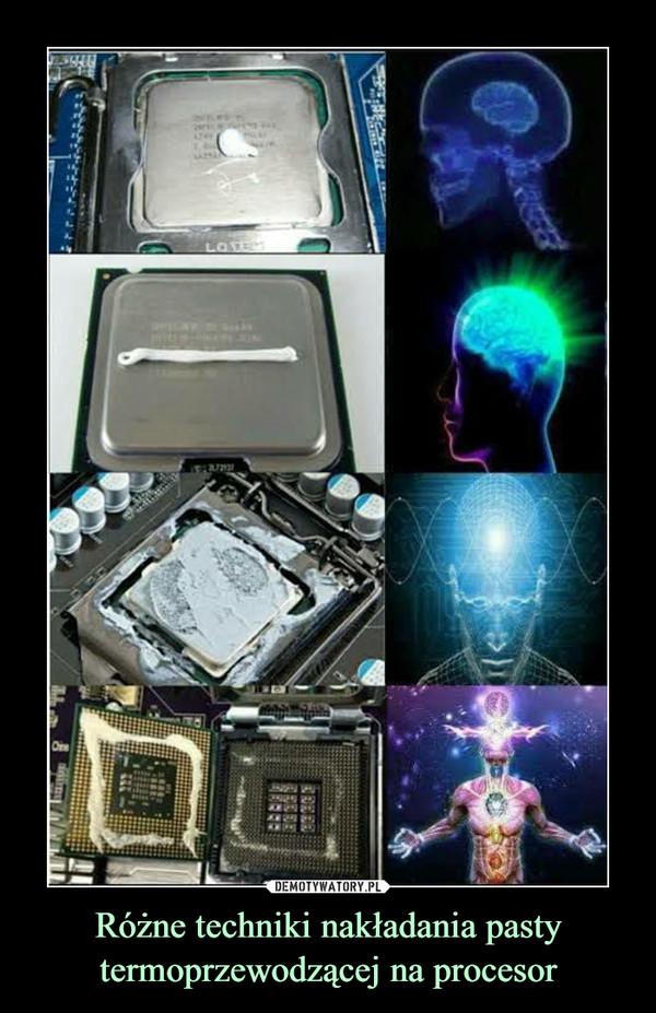 Różne techniki nakładania pasty termoprzewodzącej na procesor